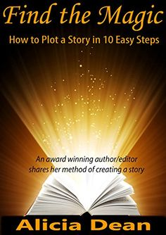 Find the Magic - How to Plot a Story in 10 Easy Steps by Alicia Dean http://www.amazon.com/dp/B00OR0IY0W/ref=cm_sw_r_pi_dp_erthwb0SDAV5W