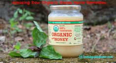 Amazing Raw Organic Honey Home Remedies!