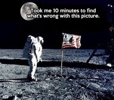 Wrong Lunar Landing Moon Cospiracy | Funny Joke Pictures : That would have taken me hours to figure it out if my mom hadn't explained it to me...
