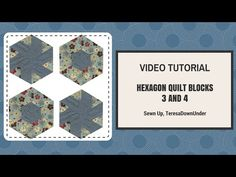 Video tutorial: hexagon quilt blocks 3 and 4 – quick and easy quilting – Sewn Up