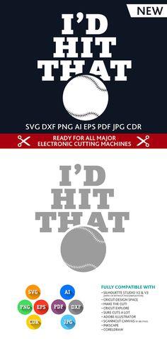 I'd Hit That Baseball cut file SVG DXF EPS Studio Studio3 Png Pdf Jpg Ai Cdr for Silhouette Studio, Cricut, Cameo