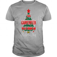 Awesome German Shepherd Lovers Tee Shirts Gift for you or your family your friend:   This Carpenter Was Born On Christmas Day Ugly  Tee Shirts T-Shirts