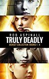 Free Kindle Book -   Truly Deadly Boxset Collection Books 1 - 4: (Spy and Assassin Action Thriller Series)