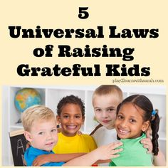 Parenting: 5 Universal Laws of Raising Grateful Kids | Play 2 Learn with Sarah