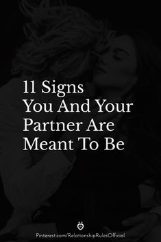 It's not always going to be so apparent as to whether you and your partner are going to be meant to be. However, if you learn to pay attention to all of the little hints and signals, then it would be easier for you to give your whole self to the relationship.