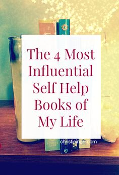 The 4 Most Influential Self Help Books of My Life - Intuitive Eating Lifestyle Coaching with Christie Inge