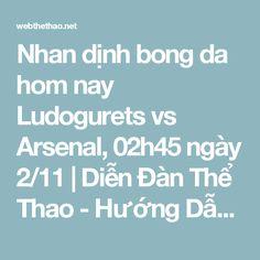 Nhan dịnh bong da hom nay Ludogurets vs Arsenal, 02h45 ngày 2/11 | Diễn Đàn Thể Thao - Hướng Dẫn, Tin Tức Thể Thao Nổi Bật