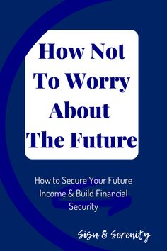 How not to worry about the future, when all we reading is how digitalization is causing jobs to disappear, and the economy being bad? Confidence Building, No Worries, Countryside, Serenity, Cities, About Me Blog, Future, Learning, People