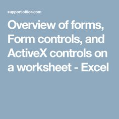 Overview of forms, Form controls, and ActiveX controls on a worksheet - Excel
