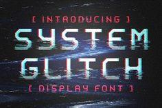 System Glitch - Display/ Glitch font by MiksKS on @creativemarket