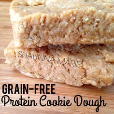 Grain-Free Protein Cookie Dough8 Tbsp. Vanilla Protein Powder    1/2 C. Natural Peanut Butter (just peanuts) *For a Peanut-Free version click HERE.    3 Tbsp. Raw Honey    3 Tbsp. Water    1 Tsp. Butter Baking Emulsion (you can substitute with Butter Flavor or Vanilla Extract)