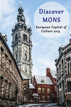 Explore the Belgian city of Mons, the beautiful European Capital of Culture in 2015 European Vacation, European Travel, The Places Youll Go, Places To See, Mons Belgium, Europe Travel Tips, Culture Travel, Best Cities, Travel Photography