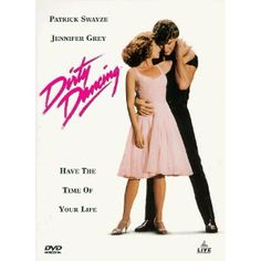 Dirty Dancing, oh Patrick Swayze, I will always love you!