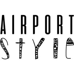 Airport Style Text ❤ liked on Polyvore featuring text, quotes, backgrounds, words, fillers, article, headline, phrase and saying