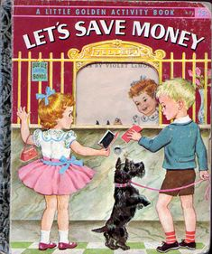 Let's Save Money, Illustrations by Violet LaMont, 1958- Cover | Flickr - Photo Sharing!