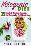 Free Kindle Book -   Ketogenic Diet: 35 Simple & Delicious Ketogenic Diet Recipes for Fast Weight Loss (Low Carb Diet for Beginners, Keto Diet) Check more at http://www.free-kindle-books-4u.com/health-fitness-dietingfree-ketogenic-diet-35-simple-delicious-ketogenic-diet-recipes-for-fast-weight-loss-low-carb-diet-for-beginners-keto-diet/