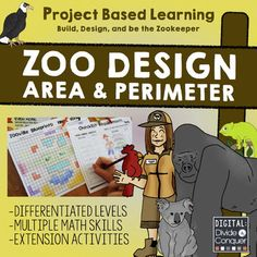 Project Based Learning: Zoo Design with Area and Perimeter, Map Skills, and More! This also includes differentiated activities, math skills, problem solving, aligned with Common Core, and extension activities. This project is based around the idea of students creating a zoo using their