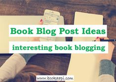 Book Blog Post Ideas (35+) for Interesting Book Blogging (2018)