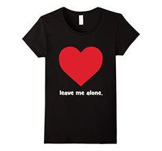 Women's Leave Me Alone Heart shirt Small Black VeeTee https://www.amazon.com/dp/B01B0NXIFO/ref=cm_sw_r_pi_dp_x_KMqLybE2J3DHC