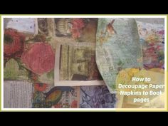 How Decoupage Paper Napkins To Book Pages /Mixed Media Napkin Art project - YouTube