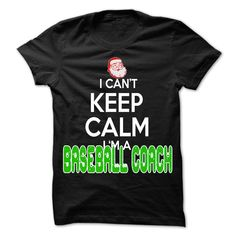 Keep Calm Baseball coach... Christmas Time ... - 0399 Cool Job Shirt ! T-Shirts, Hoodies, Sweaters