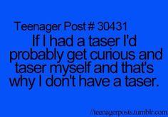 Why I don't have a taser