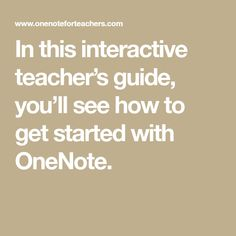 In this interactive teacher's guide, you'll see how to get started with OneNote.