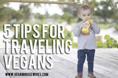 Vegan Lifestyle | 5 Tips for Traveling Vegans