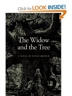 Amazon.com: The Widow and the Tree (9781596923331): Sonny Brewer: Books