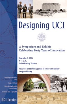 The Libraries' fall 2005 exhibit, Under Construction Indefinitely: Forty Years of Designing UCI, highlighted the planning and design of the UC Irvine campus and its architectural evolution over four decades.