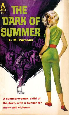 Dark of Summer, The (Avon T-541) 1961 AUTHOR: E. M. Parsons ARTIST: Ray Johnson