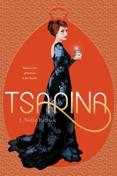 Tsarina by J. Nelle Patrick. The Romanov legend lives on in this tale of powerful magic within Russia's Winter Palace.