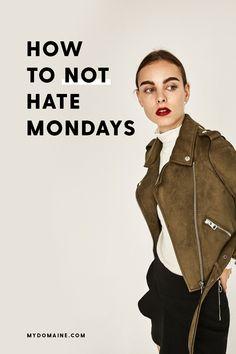 7 tips that will make Mondays much more bearable: