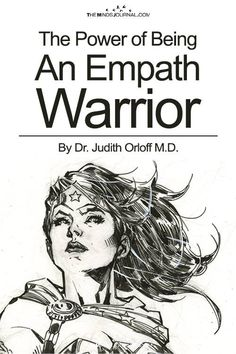 The Power of Being an Empath Warrior - https://themindsjournal.com/the-power-of-being-an-empath-warrior/