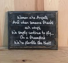 Women are angels and if someone breaks our wings, we will continue to fly.