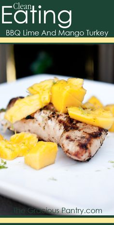 Clean Eating BBQ Mango Lime Turkey. #cleaneating #cleaneatingrecipes #eatclean #turkeyrecipes