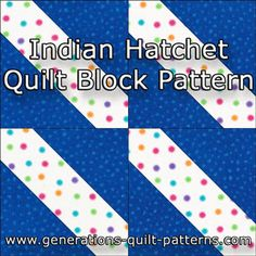 Learn to make a Indian Hatchet quilt block. Connector corners technique, cutting charts for 6 sizes.