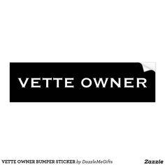 VETTE OWNER BUMPER STICKER #vettelove #vetteowner #corvette #lovecorvettes #corvettelover
