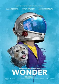 New Poster for Drama 'Wonder' - Starring Julia Roberts Owen Wilson and Jacob Tremblay - Directed by Stephen Chbosky (The Perks Of Being A Wallflower)