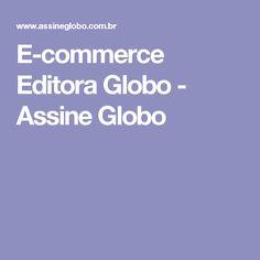 E-commerce Editora Globo - Assine Globo