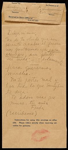 """Frida Kahlo letter to Diego Rivera: """"Diego my love- Remember that once you finish the fresco we will be together forever once and for all, without arguments or anything, only to love one another. Behave yourself and do everything that Emmy Lou tells you. I adore you more than ever. Your girl, Frida (Write me)."""""""