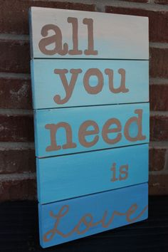 "Ombre Pallet Sign: ""all you need is love"""