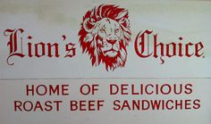 Lion's Choice - Yeah, their roast beef sandwiches are legendary.