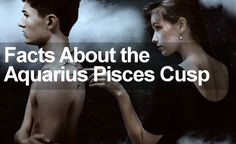 What kind of personality do you get with the Aquarius Pisces Cusp? Find out all about these signs in this special personality profile report.