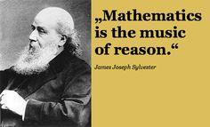 """#Mathematics is the #music of #reason."" James Joseph #Sylvester"