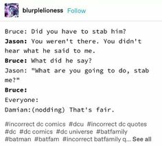 Basically funny things from mainly the Bat family and some others like Superman,Superboy, the Titans ect 🙂 Gotham Batman, Marvel Dc Comics, Dc Comics Art, Batfamily Funny, Batman Quotes, Wayne Family, Nananana Batman, Robin Dc, Superhero Memes