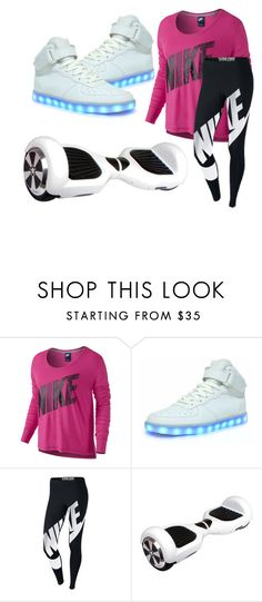 NIKE AND HOVERBOARDS by fashiongirl16654 ❤ liked on Polyvore featuring NIKE, nike, 2016 and Hoverboard