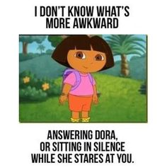 Haha! This is so me! Luckily my kids give it a red hot go so it's not as awkward! #funny #parentingfun # #dora