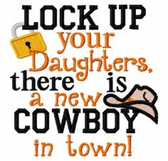 Lock up your Daughters there is a new Cowboy in by LilliPadGifts, $4.50
