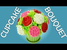 Cupcake bouquet video tutorial. will definitely make this for my friend's birthday!
